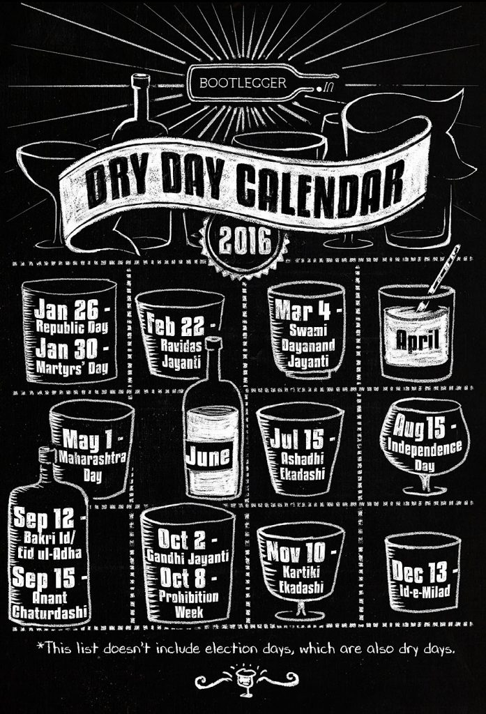 Our friends at bootlegger.in created this handy list of dry days, so you know just when to buy that extra quarter of Old Monk.